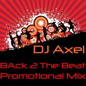 DJ.Axel Promotional Mix ( Back 2 The Beat )