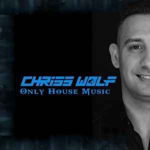 Chriss Wolf - Only House Music 2017