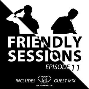 2F Friendly Sessions, Ep. 11 (Includes Elephante Guest Mix)
