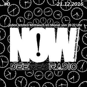 NOW...here comes the music@DeeRedRadio (21.12.2016) - Best Of 2016 Part 1