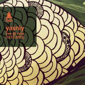 Yasniy_live @ Ryba (13.12.2012)