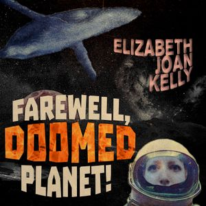 Farewell, Doomed Planet. EJK