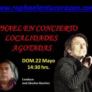 RAPHAEL EN CONCIERTO LOCALIDADES AGOTADAS, conducido por José Sánchez