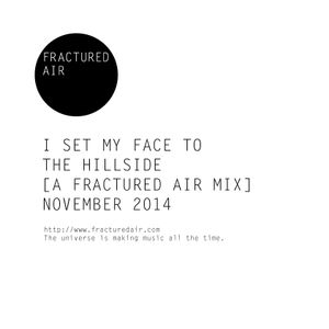 I Set My Face To The Hillside [A Fractured Air Mix]