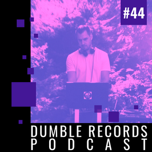 Dumble Records Podcast #044 - 2021.04