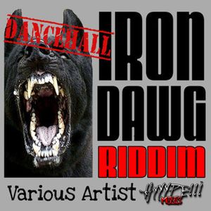 Iron Dawg Riddim Full Mix (Juin 2012) - Selecta Fazah K.