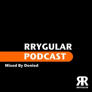 RRYGULAR Podcast 10-2011 (by Denied)