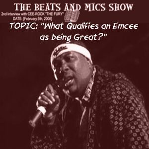 "BEATSANDMICS 2nd Interview with CEE-ROCK ""THE FURY"" {""What Qualifies an Emcee as being Great""?}"