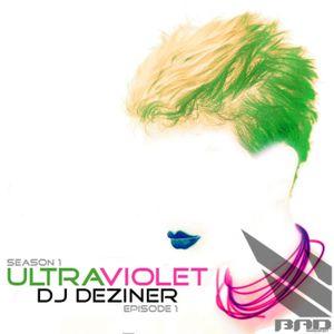 Ultra Violet | Presented by DJ Deziner