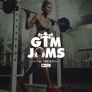 Gym Jams - Episode 4