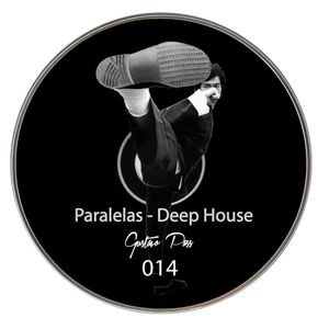 Paralelas - Deep House - GP