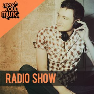 SUPER SOUL MUSIC RADIOSHOW #21 - mixed by RALF GUM