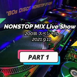 NONSTOP MIX Live Show 200回スペシャル (PART 1)