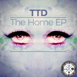 Live @ Eddie Rocks a mix of The Home EP by TTD