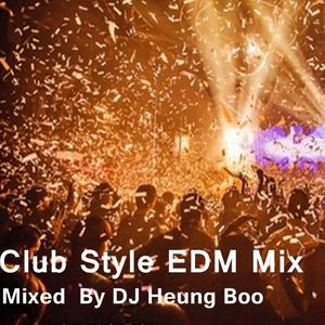 KangNam Club style EDM remix Mix by Heung Boo /bigroom/Electro House/Melbourne Bounce
