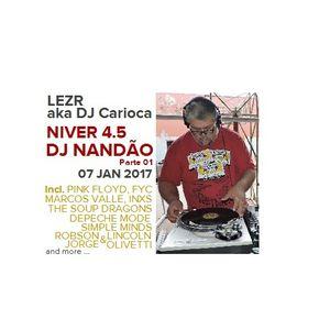 Lezr aka DJ Carioca . Niver do DJ Nandão 4.5 Parte 01 ( 07 JAN 2017 )