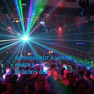 NOTHING BUT A HOUSE PARTY VOLUME 5