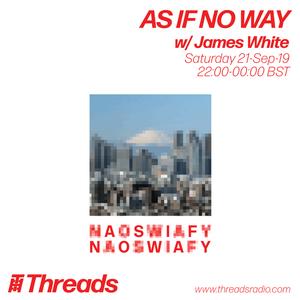 AS IF NO WAY w/ James White - 21-Sep-19