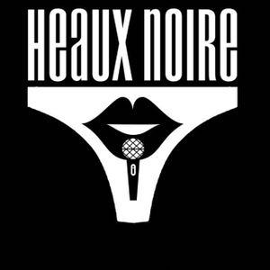Heaux Noire Mix - 19th Feb @ Cafe Cairo