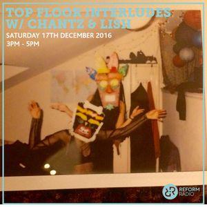 Top Floor Interludes w/Chantz & Lish 17th December 2016