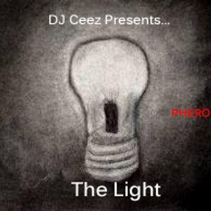 """DJ Ceez Presents...Pheromone...The Light"""