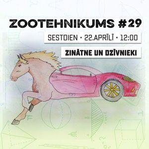 Zootehnikums #29: Zinātne un dzīvnieki
