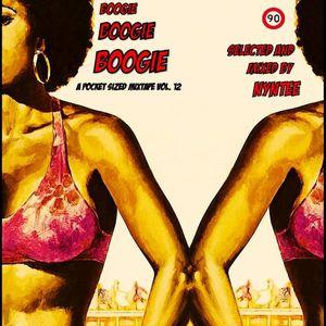 A Pocket Sized Mixtape Vol. 12: Boogie Boogie Boogie