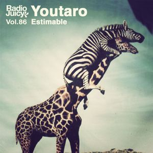 Radio Juicy Vol. 86 (Estimable by Youtaro)