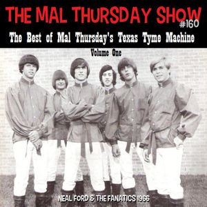 The Mal Thursday Show #160: The Best of Mal Thursday's Texas Tyme Machine Vol. 1