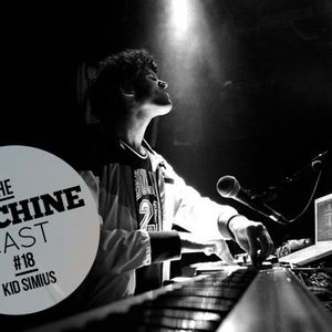 The Machine Cast #18 by Kid Simius