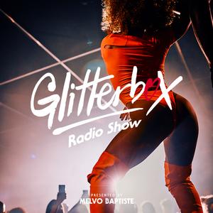 Glitterbox Radio Show 197 Presented By Melvo Baptiste