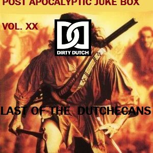 POST APOCALYPTIC JUKE BOX VOL. XX Last of the Dutchecans