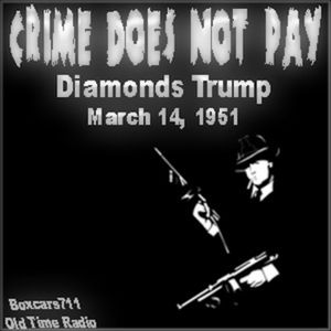 Crime Does Not Pay - Diamonds Trump (03-14-51)