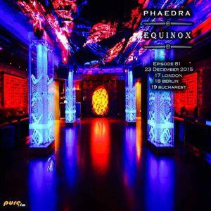 Phaedra - Equinox 081 [Dec 23 2015] on Pure.FM