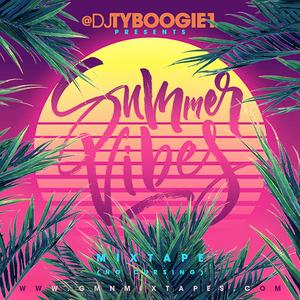 """DJ Ty Boogie - Summer Vibes ( Mixtape ) """" 2018 """""""