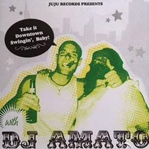 DJ Amato - Take It Downtown Swingin', Baby! (2004)