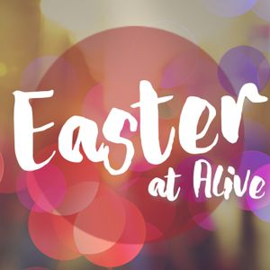 Easter at Alive