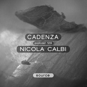 Cadenza Podcast | 129 - Nicola Calbi (Source)