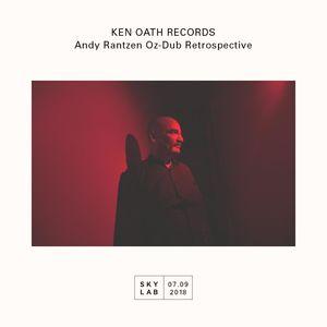 | Ken Oath Records | Andy Rantzen Oz-Dub Retrospective