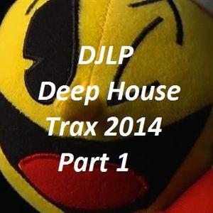 DJLP - Deep House Trax of 2014 part 1