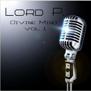 REAL HIP-HOP, LORD P. - DIVINE MIND Vol. 1