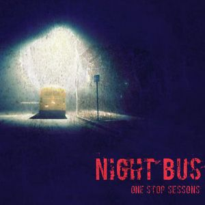 Night Bus one stop sessions 20 driven by Paul Betts