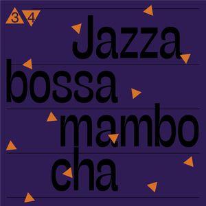 Jazzabossamambocha! 34