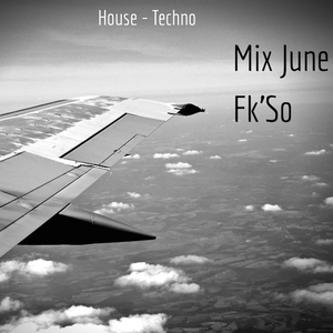 Mix June - Fk'So (House - Techno)