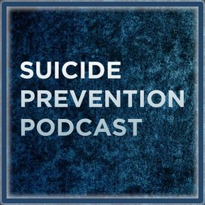 Suicide Prevention Podcast - Episode 1  (Guest: Kerry Martin)