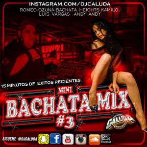 Dj Caluda Bachata Mix #3 2017