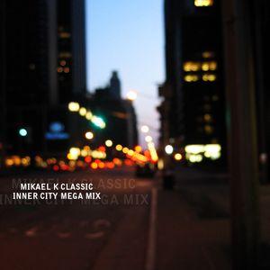 Mikael K Classic Inner City Mega Mix