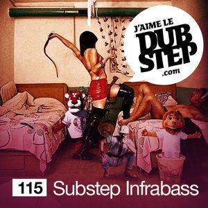 J'AIME LE DUBSTEP #115 - SUBSTEP INFRABASS