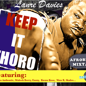 """KEEP IT THORO"" AFROBEATS MIXTAPE. By LANRE DAVIES"