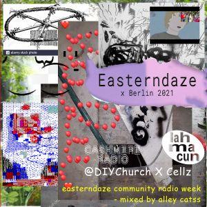 Easterndaze x Berlin 2021 On Air  : DIY Church (Cashmere) x @cellz (Lahmacun) 20.04.2021